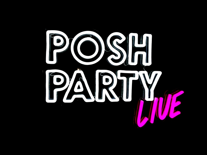 5 Reasons to attend Posh Party LIVE